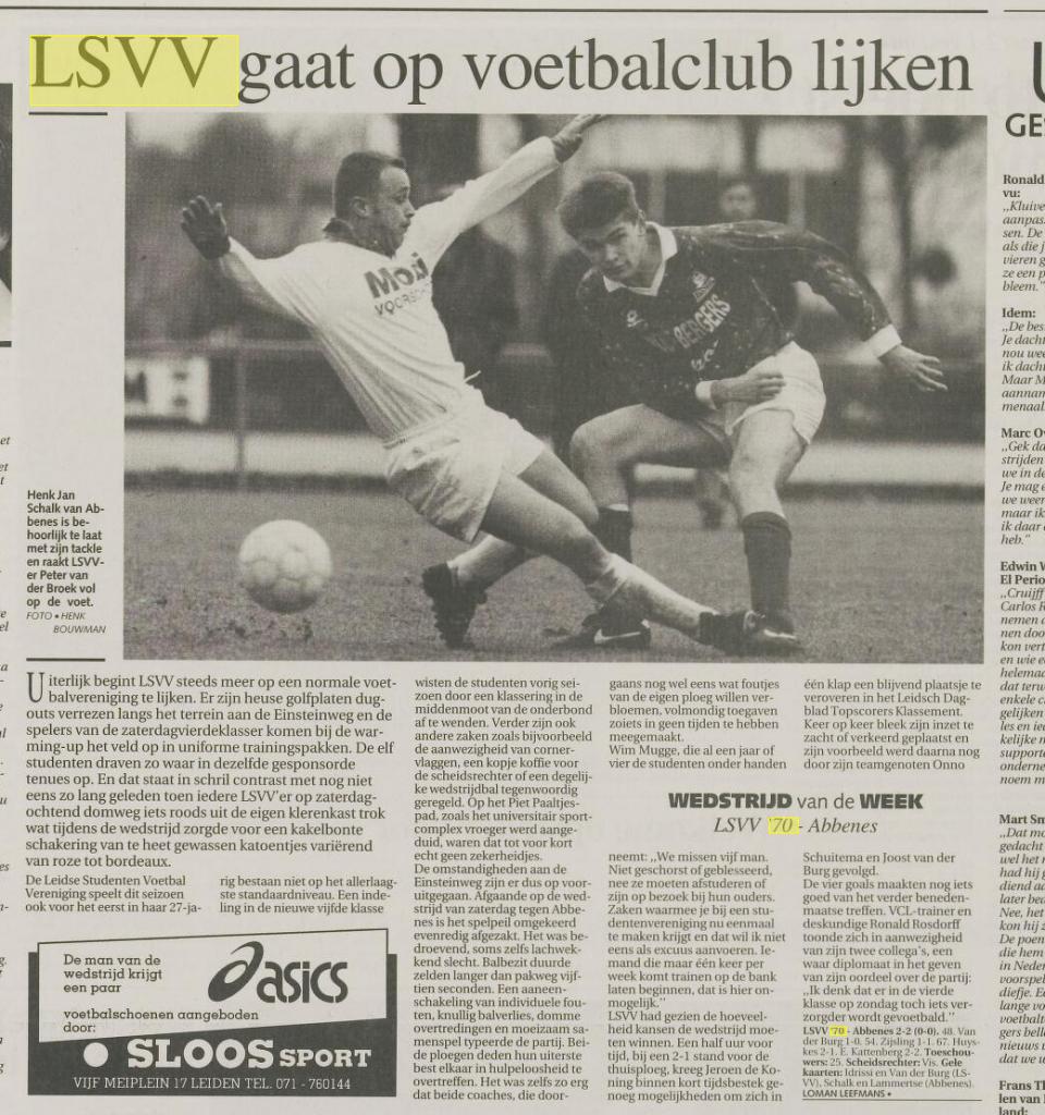 De pers, even genadeloos maar realistisch als altijd, over LSVV '70 in 1997. De later tot erelid gedoopte Peter van den Broek lag de rol van uithangbord altijd al goed.